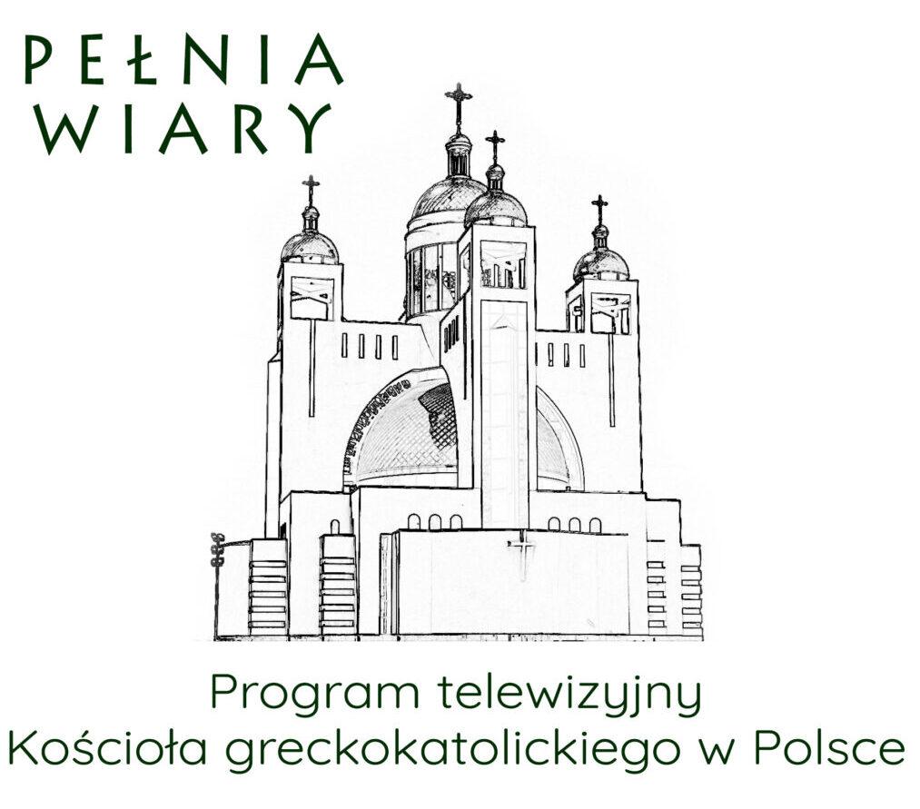 """""""PEŁNIA WIARY"""" – odcinek 4. dostępny online"""